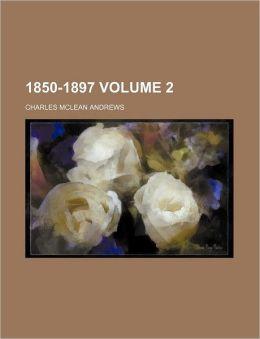 1850-1897 Volume 2