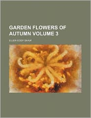 Garden flowers of autumn Volume 3