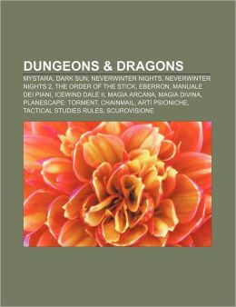 Dungeons & Dragons: Mystara, Dark Sun, Neverwinter Nights, Neverwinter Nights 2, the Order of the Stick, Eberron, Manuale Dei Piani