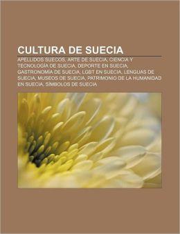 Cultura de Suecia: Apellidos Suecos, Arte de Suecia, Ciencia y Tecnologia de Suecia, DePorte En Suecia, Gastronomia de Suecia, Lgbt En Su