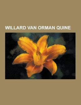 Willard Van Orman Quine: Quine, Hold Come What May, New Foundations, Formative Epistemology, Naturalized Epistemology, Two Dogmas of Empiricism