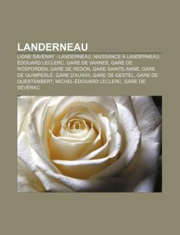Landerneau: Ligne Savenay - Landerneau, Naissance Landerneau, douard Leclerc, Gare de Vannes, Gare de Rosporden, Gare de Redon