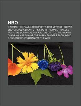 HBO: Cinemax, HBO Family, HBO Sports, HBO Network Shows, Encyclopedia Brown, the Kids in the Hall, Fraggle Rock, the Sopran