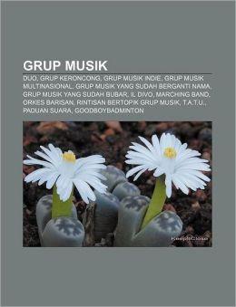 Grup Musik: Duo, Grup Keroncong, Grup musik indie, Grup musik multinasional, Grup musik yang sudah berganti nama, Grup musik yang sudah Bubar