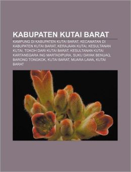 Kabupaten Kutai Barat: Kampung di Kabupaten Kutai Barat, Kecamatan di Kabupaten Kutai Barat, Kerajaan Kutai, Kesultanan Kutai