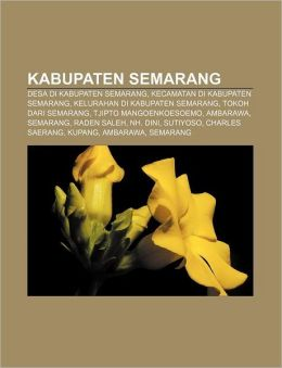 Kabupaten Semarang: Desa di Kabupaten Semarang, Kecamatan di Kabupaten Semarang, Kelurahan di Kabupaten Semarang, Tokoh dari Semarang