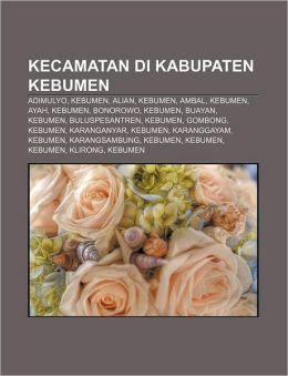 Kecamatan Di Kabupaten Kebumen: Adimulyo, Kebumen, Alian, Kebumen, Ambal, Kebumen, Ayah, Kebumen, Bonorowo, Kebumen, Buayan, Kebumen