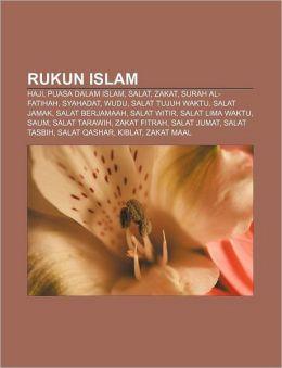 Rukun Islam: Haji, Puasa dalam Islam, Salat, Zakat, Surah Al-Fatihah, Syahadat, Wudu, Salat tujuh waktu, Salat Jamak, Salat Berjamaah