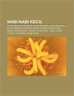 Nabi-Nabi Kecil: Kitab Obaja, Kitab Amos, Kitab Zefanya, Kitab Zakharia, Kitab Habakuk, Kitab Maleakhi, Kitab Nahum, Kitab Mikha, Kitab Hosea