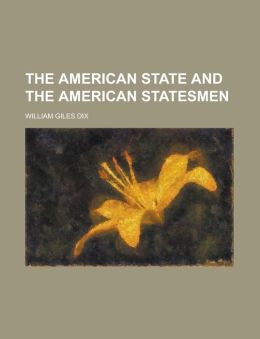 The American State and the American Statesmen