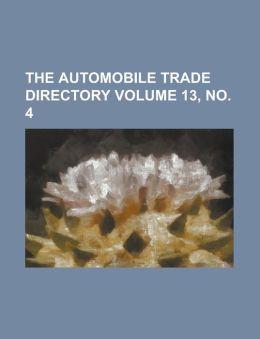 The Automobile Trade Directory Volume 13, No. 4