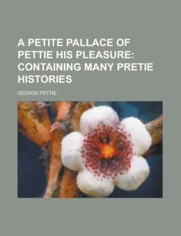 A Petite Pallace of Pettie His Pleasure