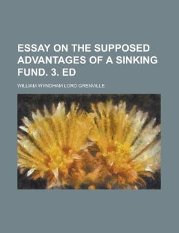 Essay on the Supposed Advantages of a Sinking Fund. 3. Ed