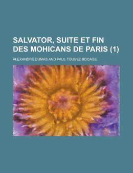 Salvator, Suite Et Fin Des Mohicans de Paris (1 )
