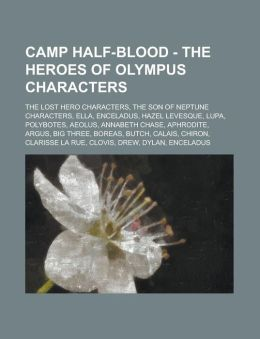 Camp Half-Blood - The Heroes of Olympus Characters: The Lost Hero Characters, the Son of Neptune Characters, Ella, Enceladus, Hazel Levesque, Lupa, Po