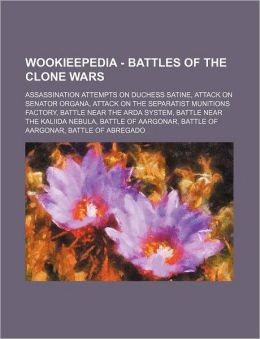 Wookieepedia - Battles of the Clone Wars: Assassination Attempts on Duchess Satine, Attack on Senator Organa, Attack on the Separatist Munitions Facto