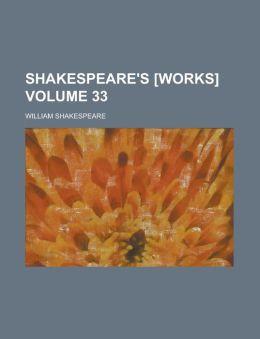 Shakespeare's [Works] Volume 33