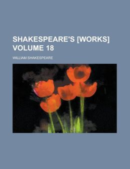 Shakespeare's [Works] Volume 18