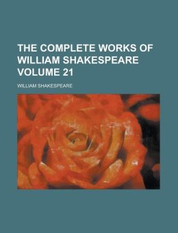 The Complete Works of William Shakespeare Volume 21