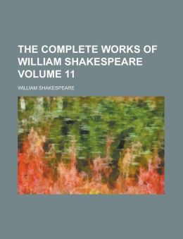 The Complete Works of William Shakespeare Volume 11