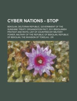 Cyber Nations - Stop: Bekolan, Deltoran Republic, Government of the Sunshine Treaty Organization Pact, 2011 Bekolanish Protest and Riots, Li