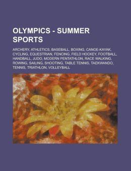 Olympics - Summer Sports: Archery, Athletics, Baseball, Boxing, Canoe-Kayak, Cycling, Equestrian, Fencing, Field Hockey, Football, Handball, Jud