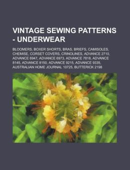 Vintage Sewing Patterns - Underwear: Bloomers, Boxer Shorts, Bras, Briefs, Camisoles, Chemise, Corset Covers, Crinolines, Advance 2710, Advance 6947,
