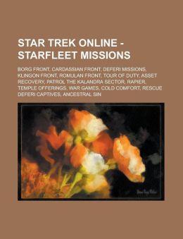 Star Trek Online - Starfleet Missions: Borg Front, Cardassian Front, Deferi Missions, Klingon Front, Romulan Front, Tour of Duty, Asset Recovery, Patr
