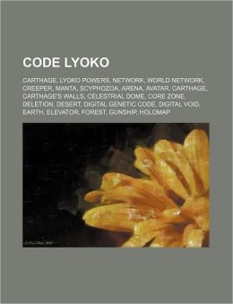 Code Lyoko: Carthage, Lyoko Powers, Network, World Network, Creeper, Manta, Scyphozoa, Arena, Avatar, Carthage, Carthage's Walls,