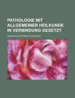Pathologie Mit Allgemeiner Heilkunde in Verbindung Gesetzt