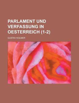 Parlament Und Verfassung in Oesterreich (1-2)