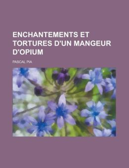 Enchantements Et Tortures D'Un Mangeur D'Opium