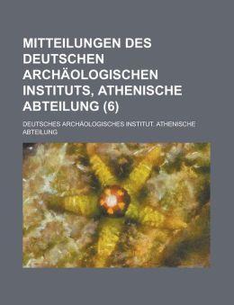 Mitteilungen Des Deutschen Archaologischen Instituts, Athenische Abteilung (6)