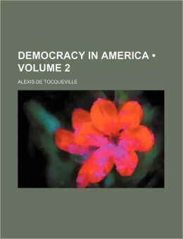 Democracy in America (Volume 2 )