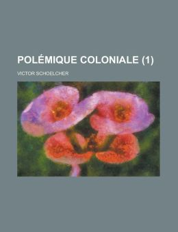 Polemique Coloniale (1)