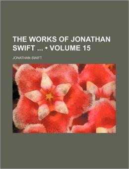 The Works of Jonathan Swift (Volume 15)