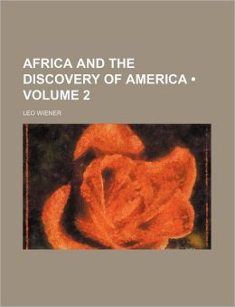 Africa and the Discovery of America (Volume 2 )