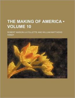 The Making of America (Volume 10)