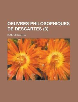 Oeuvres Philosophiques de Descartes (3)