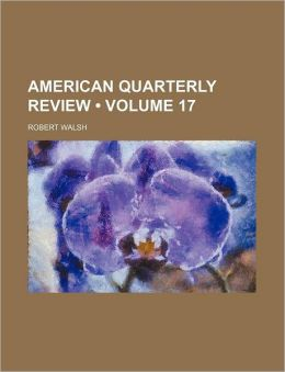 American Quarterly Review (Volume 17)
