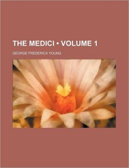 The Medici (Volume 1)