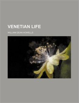 Venetian Life (Volume 1)