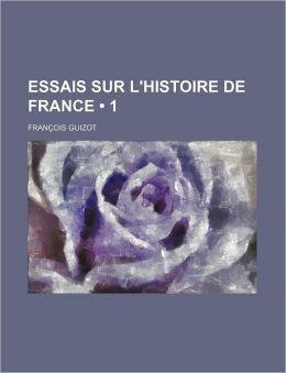 Essais sur l'histoire de France (1)