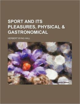 Sport and Its Pleasures, Physical & Gastronomical