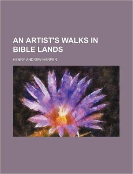An Artist's Walks in Bible Lands