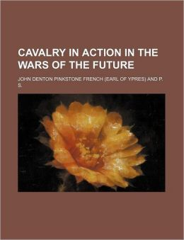 Cavalry in Action in the Wars of the Future