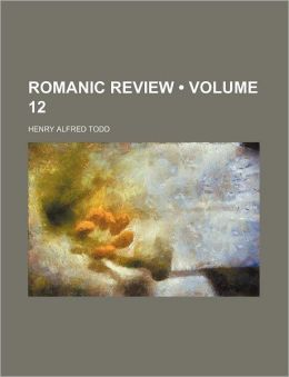 Romanic Review (Volume 12)