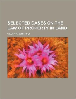 Selected Cases on the Law of Property in Land