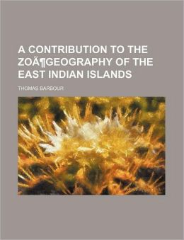 A Contribution to the Zo Geography of the East Indian Islands