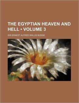 The Egyptian Heaven and Hell (Volume 3 )